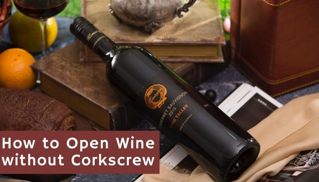 How to Open Wine without Corkscrew